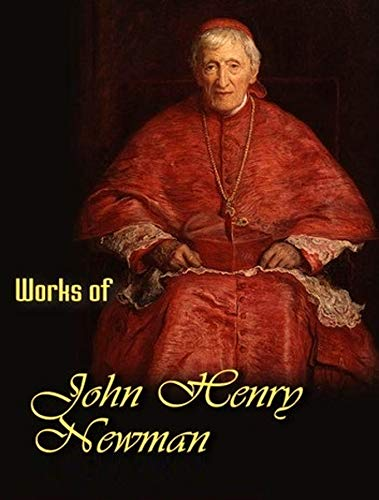 The Complete Works of John Henry Newman