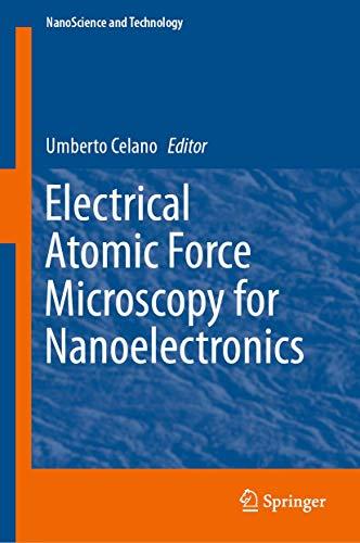 Electrical Atomic Force Microscopy for Nanoelectronics (NanoScience and Technology)