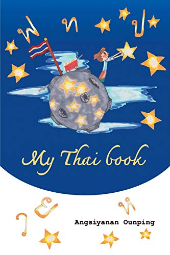 """My Thai Book: Learning Thai for beginners """" Video lessons available by Amazon video Direct"""" (Thaigomaster, Band 1)"""