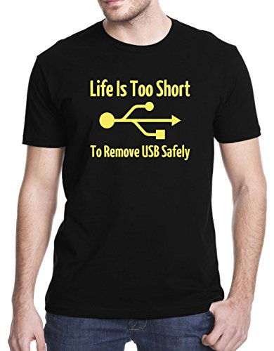 Life is Too Short to Remove USB Safely Computer Humor T-Shirt