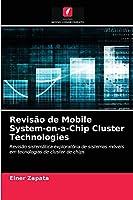 Revisão de Mobile System-on-a-Chip Cluster Technologies: Revisão sistemática exploratória de sistemas móveis em tecnologias de cluster de chips