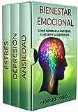 BIENESTAR EMOCIONAL: Cómo superar la ansiedad, el estrés y la depresión