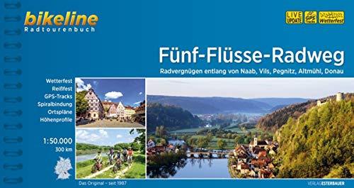 Bikeline Fünf-Flüsse-Radweg: Radvergnügen entlang von Naab, Vils, Pegnitz, Altmühl und Donau. Radtourenbuch mit Karten 1:50 000, 300 km, wetterfest/reißfest, GPS-Tracks-Download