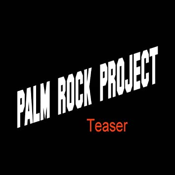 Palm Rock Project (Teaser)