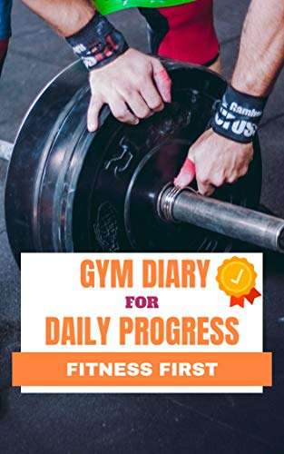 Daily progress gym diary workout logbook for bodybuilders gym notebook: Diary for boys men girls women bodybuilders workout and exercise journal (English Edition)