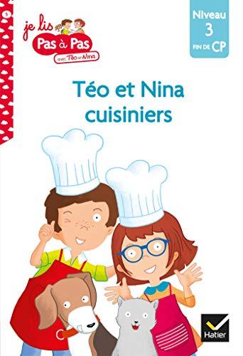 Téo et Nina CP Niveau 3 - Téo et Nina cuisiniers (Je lis pas à pas t. 5) (French Edition)