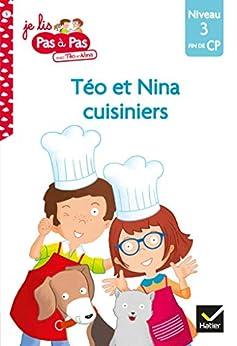 Téo et Nina CP Niveau 3 - Téo et Nina cuisiniers (Je lis pas à pas t. 5) par [Isabelle Chavigny, Marie-Hélène Van Tilbeurgh]