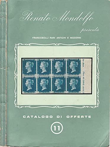 Catalogo di offerte n 11. Francobolli rari antichi e moderni.