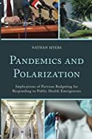 Pandemics and Polarization: Implications of Partisan Budgeting for Responding to Public Health Emergencies