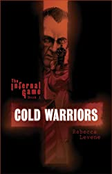 Cold Warriors (Infernal Game): Rebecca Levene