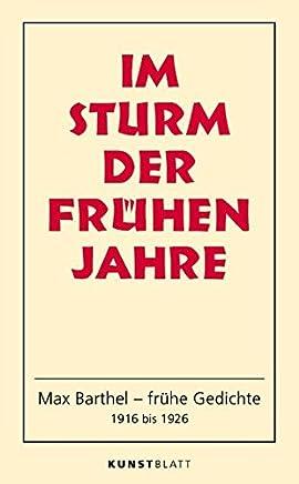Im Sturm Der Frühen Jahre Max Barthel Frühe Gedichte