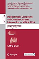 Medical Image Computing and Computer Assisted Intervention – MICCAI 2020: 23rd International Conference, Lima, Peru, October 4–8, 2020, Proceedings, Part IV (Lecture Notes in Computer Science, 12264)