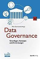 Data Governance: Grundlagen, Konzepte und Anwendungen