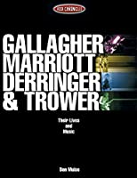 Gallagher, Marriott, Derringer & Trower: Their Lives and Music (Rock Chronicles)