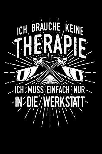 Therapie? Lieber Werkstatt: Notizbuch / Notizheft für Schreiner Tischler Zimmermann A5 (6x9in) liniert mit Linien