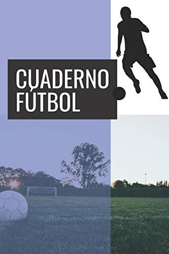 Cuaderno Fútbol: 110 Páginas para Planificar tus Entrenamientos de Fútbol   Regalo Perfecto para Entrenadores de Fútbol   Incluye Hoja de Estadísticas   Creado por Amantes del Fútbol