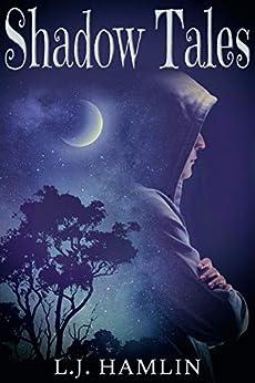 Shadow Tales by [L.J. Hamlin]