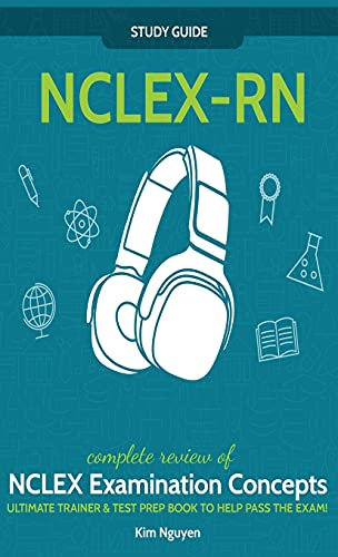 NCLEX-RN Study  Guide! Complete  Review of NCLEX  Examination  Concepts  Ultimate Trainer & Test  Prep Book To Help Pass  The Test! 