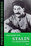 Heinz-Dietrich Loewe: Stalin - der entfesselte Revolutionär