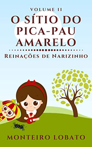 O Sítio do Pica-Pau Amarelo: Reinações de Narizinho (Vol. II)