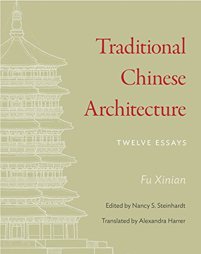Traditional Chinese Architecture: Twelve Essays (The Princeton-China Series Book 8) (English Edition)