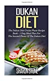 Dukan Diet: The Dukan Diet Cruise Phase Recipe Book - 7 Day Meal