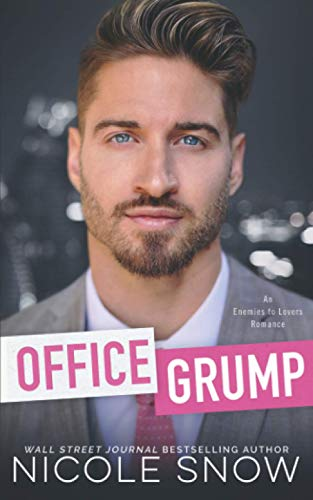 Compare Textbook Prices for Office Grump: An Enemies to Lovers Romance  ISBN 9798563546905 by Snow, Nicole
