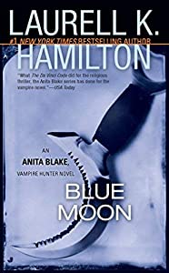 Blue Moon (Anita Blake, Vampire Hunter, Book 8) by Laurell K. Hamilton(2002-09-24)