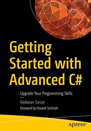 Getting Started with Advanced C#: Upgrade Your Programming Skills