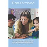 """Mamma, ciao!: Come gestire l'inserimento e le emozioni del distacco. Tascabili """"Genitori col cuore"""""""