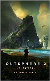 Outsphere, tome 2 : Le réveil par Guy-Roger Duvert