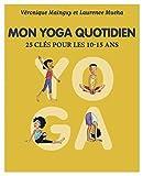 Mon Yoga Quotidien - Tome 2