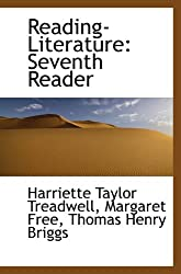 Reading-Literature SEVENTH Reader by Harriet Taylor Treadwell (paperback)