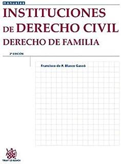 Instituciones de Derecho Civil. Derecho de Familia