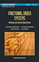 Fractional Order Systems: Modeling and Control Applications (World Scientific Series on Nonlinear Science Series A)