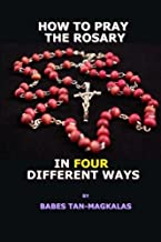 How To Pray The Rosary In Four Different Ways