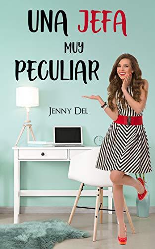 Una jefa muy peculiar de Jenny Del
