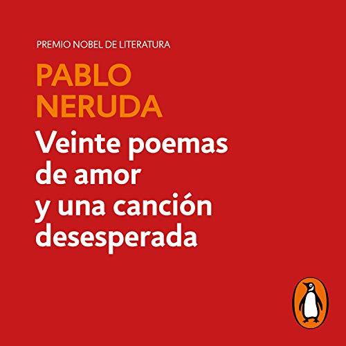 Couverture de Veinte poemas de amor y una canción desesperada [Twenty Love Poems and a Song of Despair]