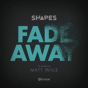 Fade Away (feat. Matt Wills)