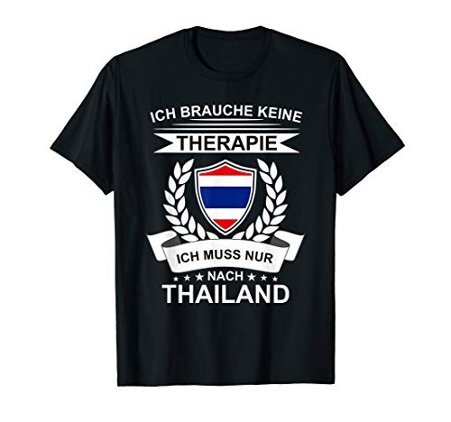 Ich Brauche Keine Therapie Thailand Flagge Thai Thailand T-Shirt