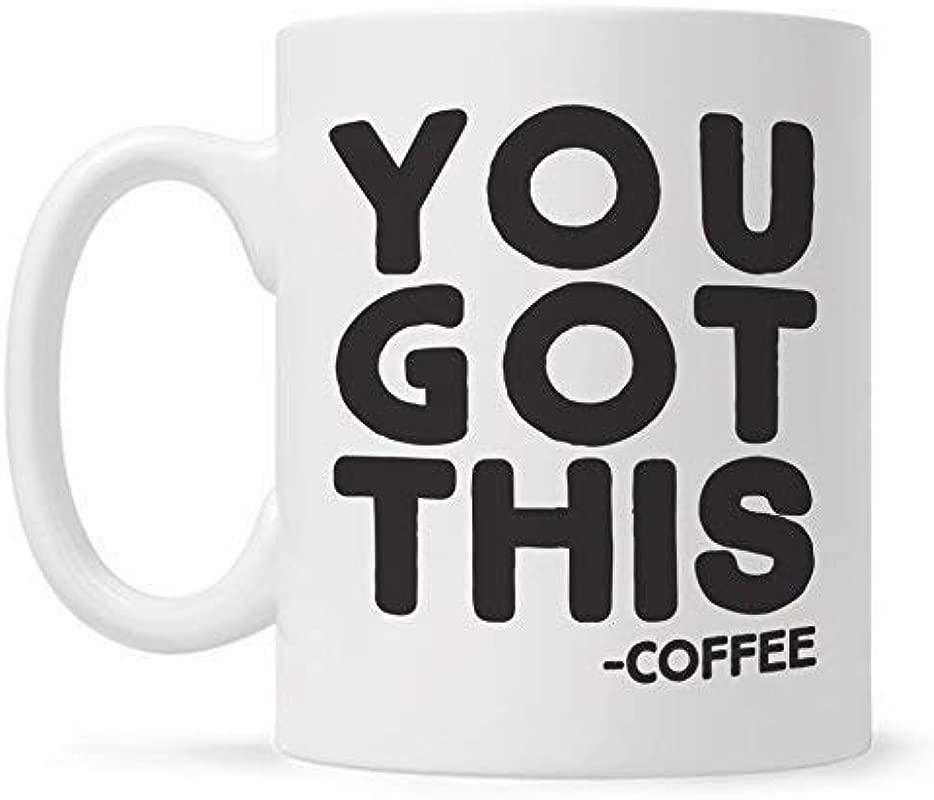 You Got This Funny Coffee Mug Funny Gift For Coworker Friend Boss Motivational Inspirational Mug Fun Mugs