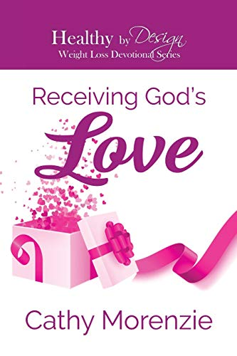 Receiving God's Love (Healthy by Design Weight Loss Devotionals)