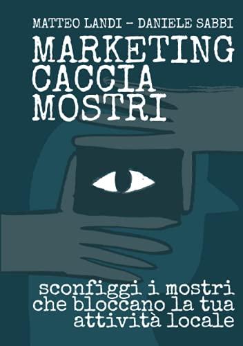 Marketing Caccia Mostri: Sconfiggi i mostri che bloccano la tua attività locale