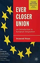 Ever Closer Union: An Introduction to European Integration by Desmond Dinan (2005-05-03)