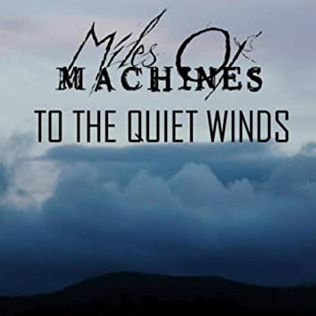 To the Quiet Winds