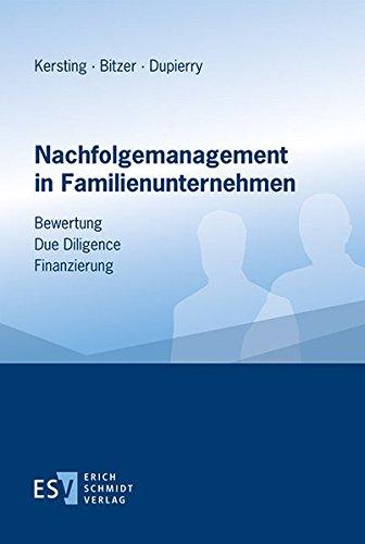 Nachfolgemanagement in Familienunternehmen: Bewertung – Due Diligence – Finanzierung