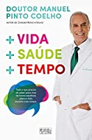 Vida + Saúde + Tempo (Portuguese Edition)