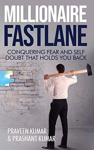 Millionaire Fastlane: Conquering Fear and Self Doubt that Holds You Back