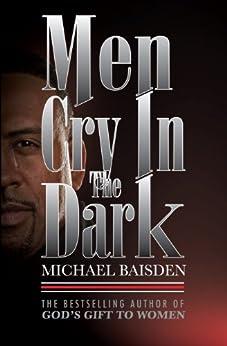 Men Cry In The Dark by [MICHAEL BAISDEN]