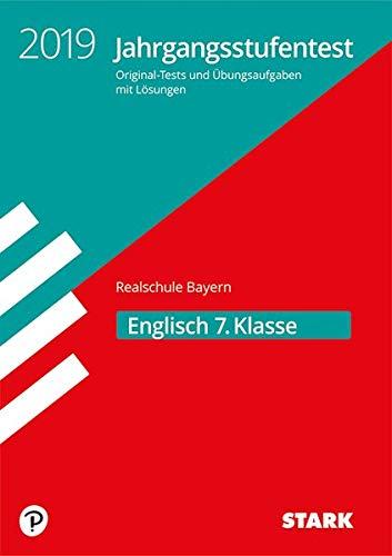 STARK Jahrgangsstufentest Realschule 2019 - Englisch 7. Klasse - Bayern